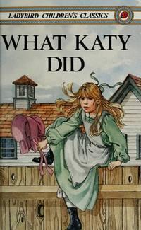 image of What Katy Did (Ladybird Children's Classics)
