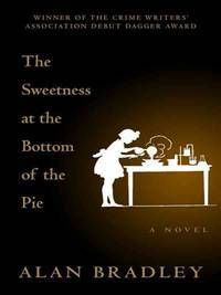 image of The Sweetness at the Bottom of the Pie (Thorndike Press Large Print Core Series)