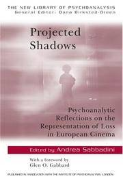 Projected Shadows: psychoanalytic reflections on the representation of loss in european cinema by  ANDREA (EDITOR) SABBADINI - Paperback -   - 2007 - from Green Ink Booksellers and Biblio.com
