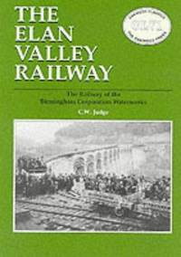 Elan Valley Railway by C.W. Judge - Paperback - from Ria Christie Collections (SKU: ria9780853615170_rkm)