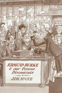 Edmund Burke and our Present Discontents