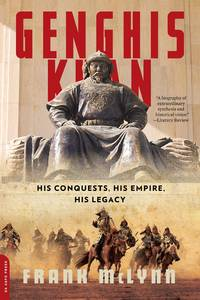 Genghis Khan: His Conquests, His Empire, His Legacy.