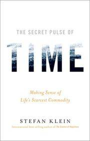 The Secret Pulse of Time: Making Sense of Life's Scarcest Commodity by  Stefan Klein  - First edition  - 2007-11-16  - from Last Word Books (SKU: SKU20155538)