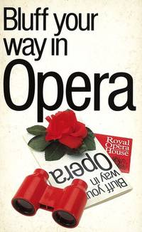 Bluff Your Way In Opera