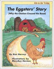 The Eggsters' Story: Why the Chicken Crossed the Road (Life in the Fridge)