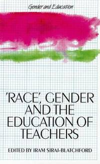 Race, Gender and the Education of Teachers (Gender & Education)