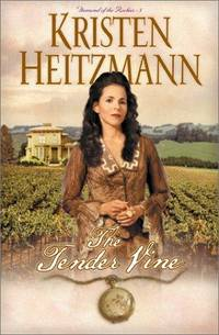 The Tender Vine (Diamond of the Rockies 3)