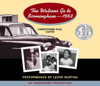 The Watsons Go to Birmingham - 1963 by  LeVar [Reader]  Christopher Paul; Burton - 2005-05-10 - from M and N Media (SKU: DIAM-ZPRH-9780307243171)