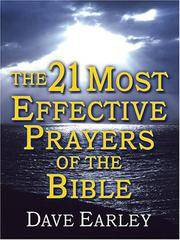 The 21 Most Effective Prayers of the Bible Earley, Dave