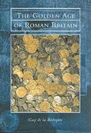 THE GOLDEN AGE OF ROMAN BRITAIN by  Guy De La Bedoyere - First Edition  - 1999 - from Walther's Books (SKU: 001335)