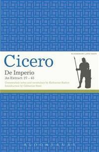 Cicero: De Imperio: An Extract: 27-45 (Bloomsbury Latin Texts)