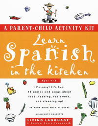 Learn Spanish in the Kitchen: A Parent/Child Activity Kit (Living Language Parent/Child Activity Kit) by Living Language - from Books and More by the Rowe (SKU: 50-2H0609602179)