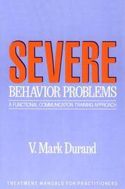 Severe Behavior Problems: A Functional Communication Training Approach (Treatment Manuals for Practitioners) (Treatment Manuals For Practitioners)