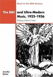 The BBC and Ultra-Modern Music, 1922-1936: Shaping a Nation's Tastes (Music in the Twentieth...