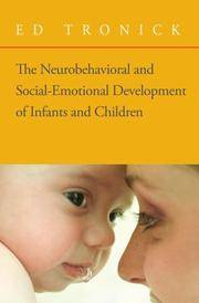 The Neurobehavioral and Social-Emotional Development of Infants and Children (Norton Series on...