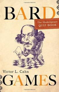 Bard Games: The Shakespeare Quiz Book by Victor L. Cahn - Paperback - 2011-09-16 - from Ergodebooks (SKU: DADAX1589796179)