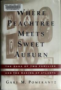 When Peachtree Meets Sweet Auburn: the Sage of Two Families and the Making of Atlanta