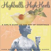 Highballs High Heels : a Girl's Guide to the Art of Cocktails
