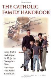Catholic Family Handbook: Time-tested Techniques to Help You Strengthen Your Marriage and Raise...