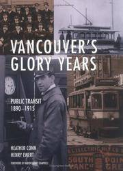 VANCOUVER'S GLORY YEARS : Public Transit 1890-1915