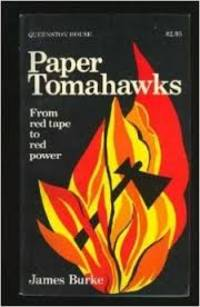 Paper tomahawks: From red tape to red power