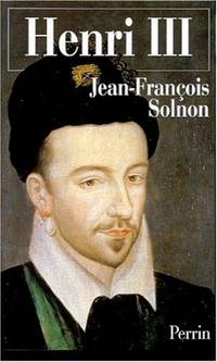 Henri III: Un desir de majeste (French Edition)