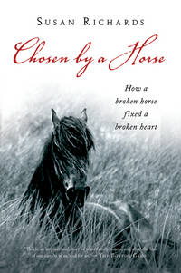 CHOSEN BY A HORSE by SUSAN RICHARDS - Paperback - from Montclair Book Center and Biblio.co.uk