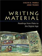 Writing material: Readings from Plato to the digital age. [Edited by Evelyn B. Tribble, Anne Trubek]