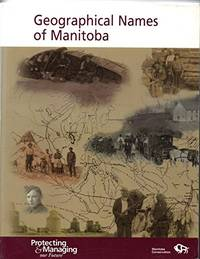 Geographical Names of Manitoba by Government of Manitoba - Paperback - 2000 - from Werdz Quality Used Books (SKU: 004173)