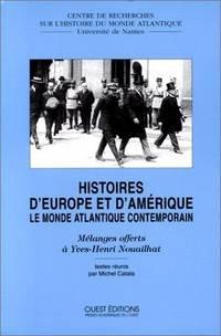Histoires d'Europe et d'Amerique: Le monde atlantique contemporain : melanges offerts a Yves-Henri Nouailhat (French Edition)
