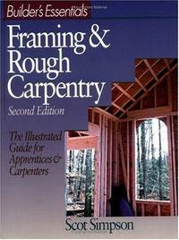 Builder's Essentials: Framing & Rough Carpentry