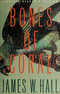 Bones of Coral by  James W Hall - Signed First Edition - 1991 - from Ash Grove Heirloom Books (SKU: 001914)