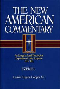 Ezekiel: An Exegetical and Theological Exposition of Holy Scripture (The New American Commentary, Volume 17).  New International Version.