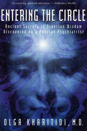 Entering the Circle - Ancient secrets of Siberian wisdom discovered by a Russian psychiatrist