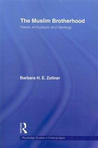 The Muslim Brotherhood: Hasan al-Hudaybi and ideology (Routledge Studies in Political Islam) by Barbara Zollner - Paperback - Reprint - 2011-03-19 - from Ergodebooks and Biblio.com