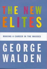 The New Elites :  Making a Career in the Masses