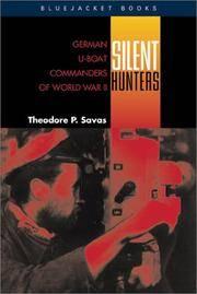 Silent Hunters: German U-Boat Commanders of World War II (Bluejacket Books)