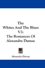 image of The Whites And The Blues V2: The Romances Of Alexandre Dumas