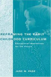 Reframing the Early Childhood Curriculum: Educational Imperatives for the Future by  Jane M Page - Hardcover - 2000 - from Judd Books (SKU: c27562)
