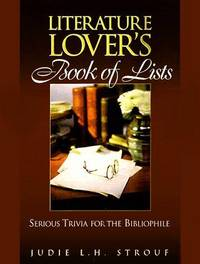 Literature Lover's Book of Lists: Serious Trivia for the Bibliophile