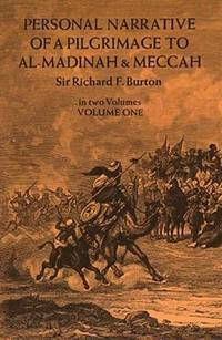 Personal Narrative of a Pilgrimage to Al-Madinah and Meccah (Volume 1) by  Richard Burton - Paperback - from Mediaoutletdeal1 and Biblio.com