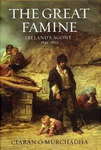 Great Famine: Ireland's Agony 1845-1852
