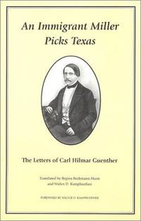 An Immigrant Miller Picks Texas The Letters of Carl Hilmar Guenther