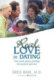 Real Love in Dating: The Truth About Finding The Perfect Partner [Paperback] Greg Baer