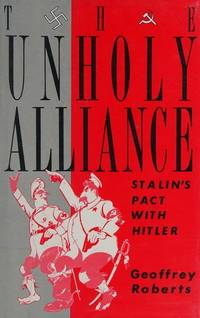 The Unholy Alliance: Stalin's Pact with Hitler