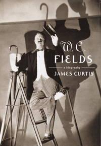 W. C. Fields  A Biography