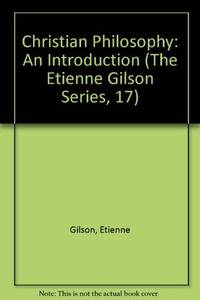 Christian Philosophy (Etienne Gilson Series)