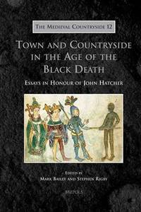 Town and Countryside in the Age of the Black Death, Essays in Honour of John Hatcher