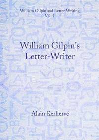 William Gilpin and Letter Writing: Vol. 1 & 2