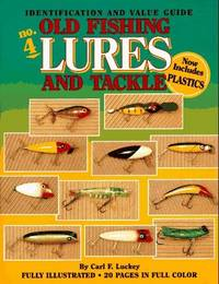 Old Fishing Lures and Tackle: An Identification and Value Guide (Old Fishing Lures & Tackle)